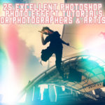 25 Excellent Photoshop Photo Effect Tutorials for Photographers & Artists