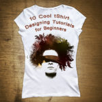 10 Cool tShirt Designing Tutorials