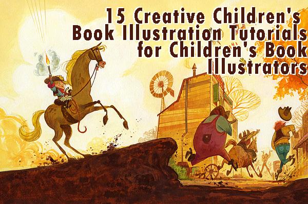 15 Creative Children's Book Illustration Tutorials for Children's Book Illustrators