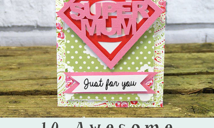 10 Awesome Handmade Card Making Tutorials for Mother's Day