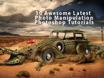 10 Awesome Latest Photo Manipulation Photoshop Tutorials