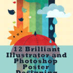 12 Brilliant Illustrator and Photoshop Poster Designing Tutorials