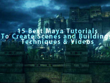 Collection of 15 Best Maya Tutorials To Create Scenes and Buildings